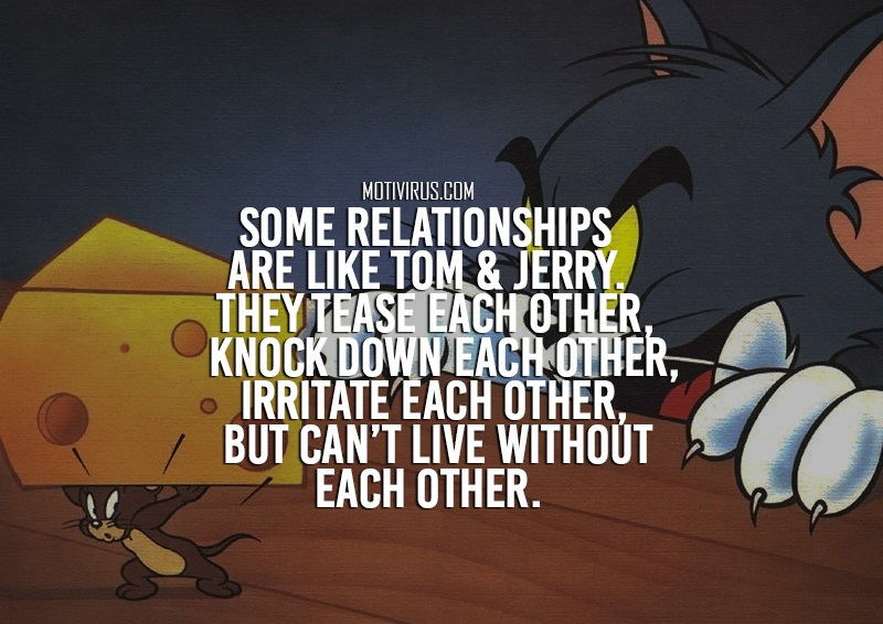 tom and jerry relationship quotes