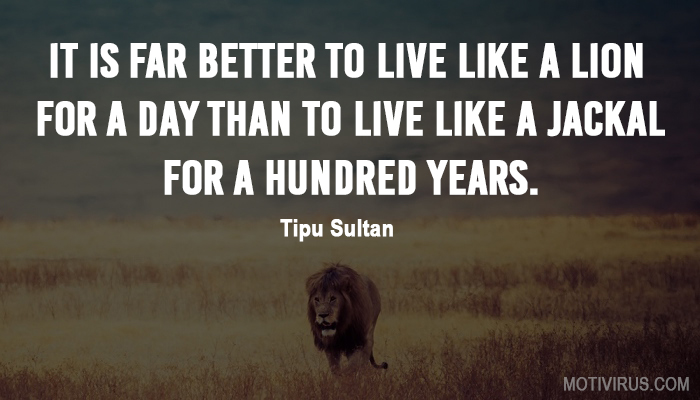 Inspirational Tipu Sultan Quotes