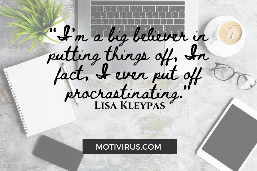 """I'm a big believer in putting things off, In fact, I even put off procrastinating."" - Lisa Kleypas quote graphics with work desk background"
