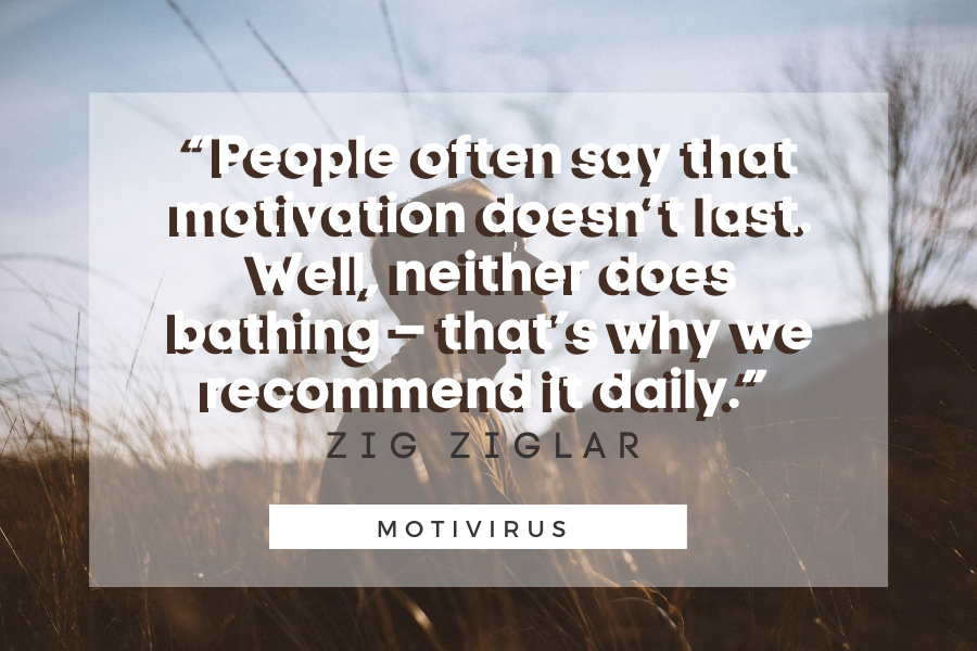 """""""People often say that motivation doesn't last. Well, neither does bathing – that's why we recommend it daily."""" - Zig Ziglar quote graphics with man meditating in background"""
