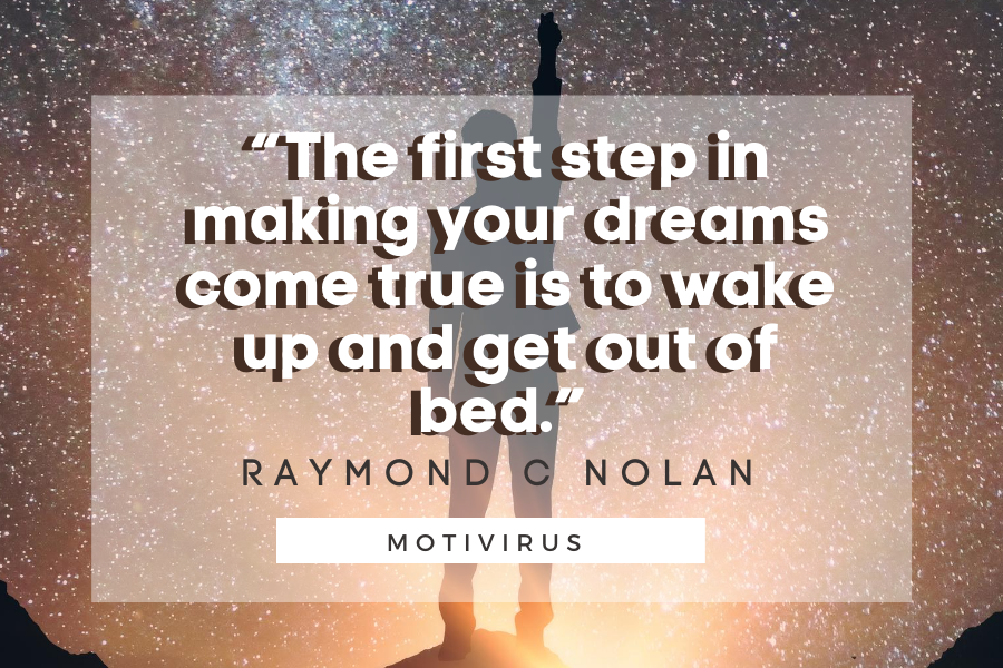 """""""The first step in making your dreams come true is to wake up and get out of bed."""" - Raymond C. Nolan quote graphics with man's silhouette in background"""