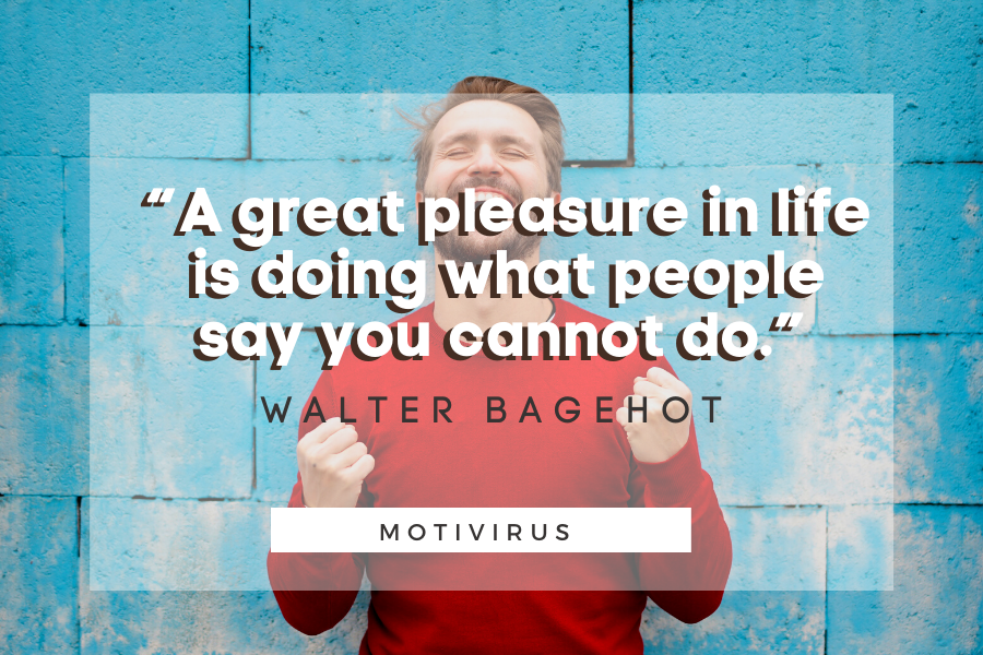 """""""A great pleasure in life is doing what people say you cannot do."""" - Walter Bagehot quote graphics with man laughing with success in background"""