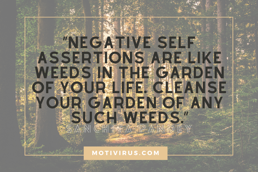 """Negative self assertions are like weeds in the garden of your life. Cleanse your garden of any such weeds."" ― Sanchita Pandey quotes with forest background"