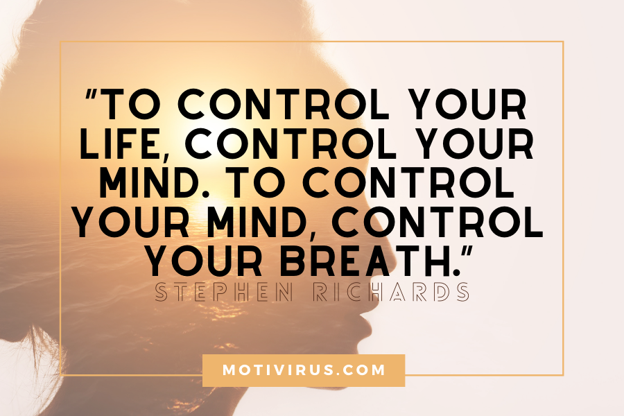 """To control your life, control your mind. To control your mind, control your breath."" ― Stephen Richards quotes with woman's silhouette in background"