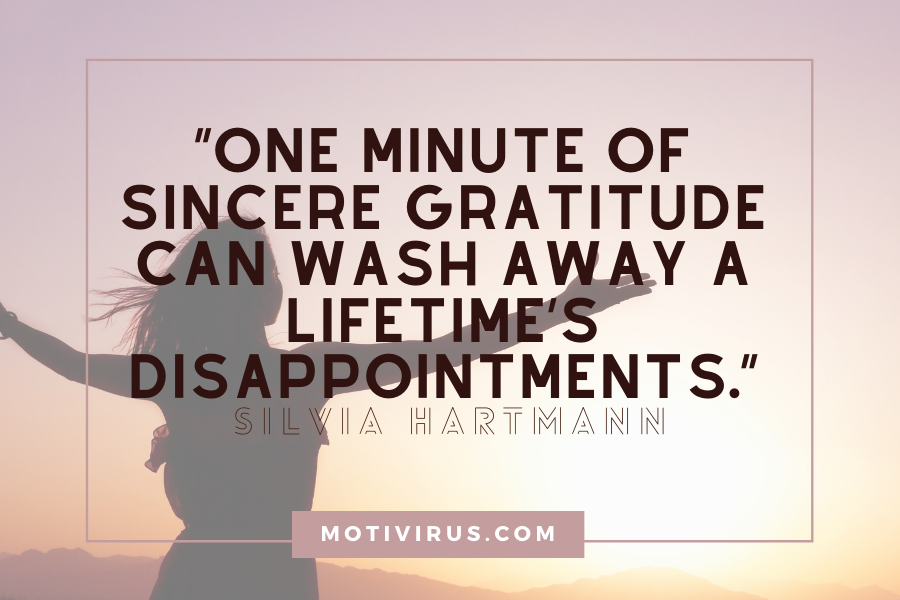 """One minute of sincere gratitude can wash away a lifetime's disappointments."" ― Silvia Hartmann quotes with woman's silhouette in background"