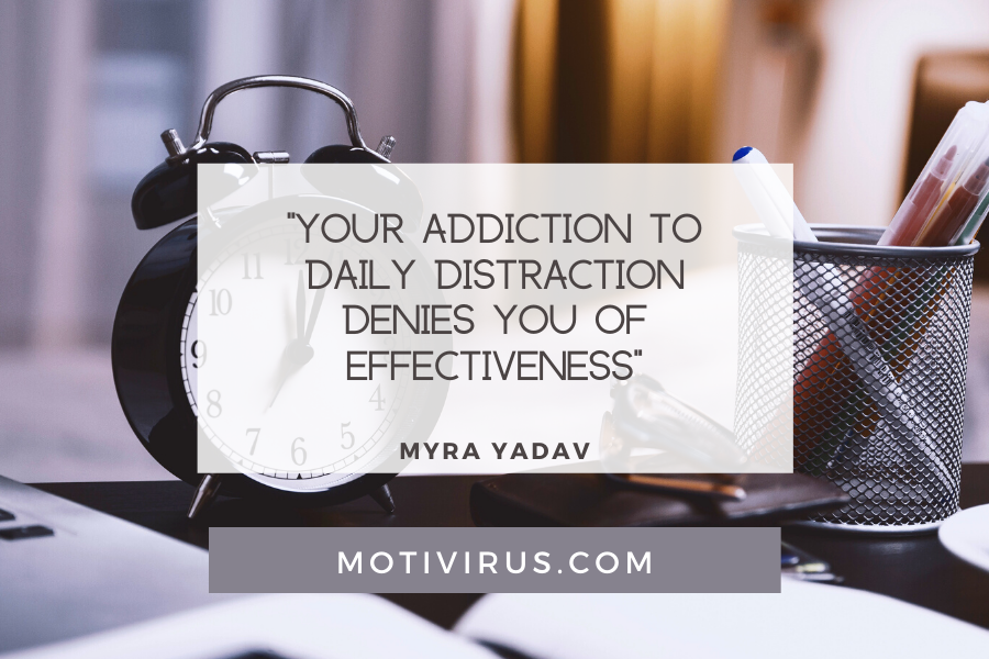 """""""Your addiction to daily distraction denies you of effectiveness"""" ― Bernard Kelvin Clive quote graphics with alarm clock and work desk background, best motivational quotes"""
