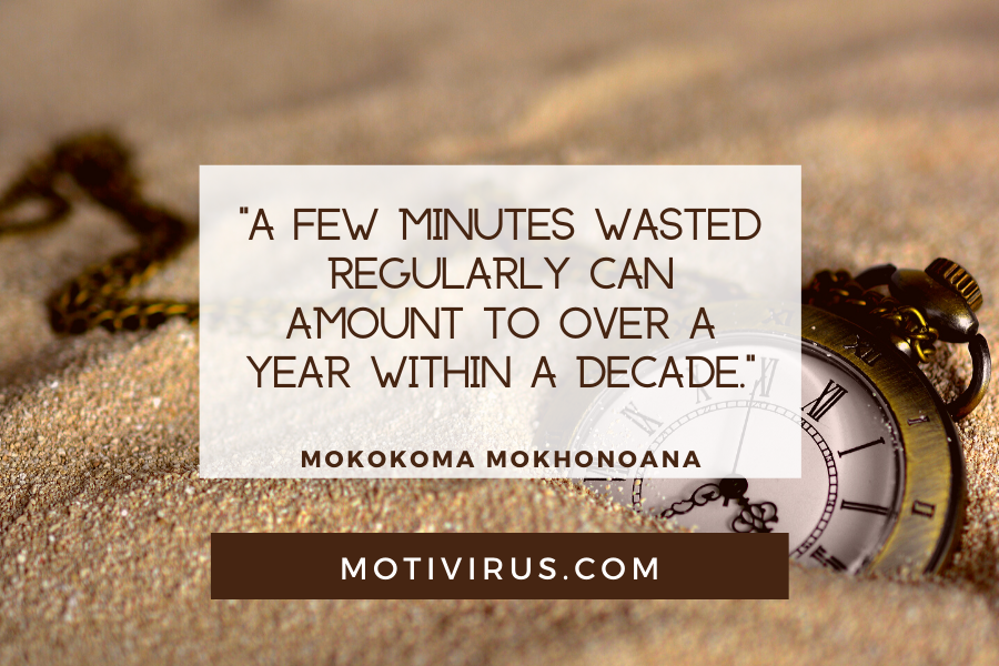 """""""A few minutes wasted regularly can amount to over a year within a decade."""" ― Mokokoma Mokhonoana quote graphics with timepiece background, best motivational quotes"""