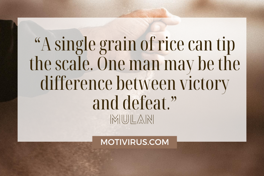 """""""A single grain of rice can tip the scale. One man may be the difference between victory and defeat."""" cute inspirational quotes from Mulan with sand background"""