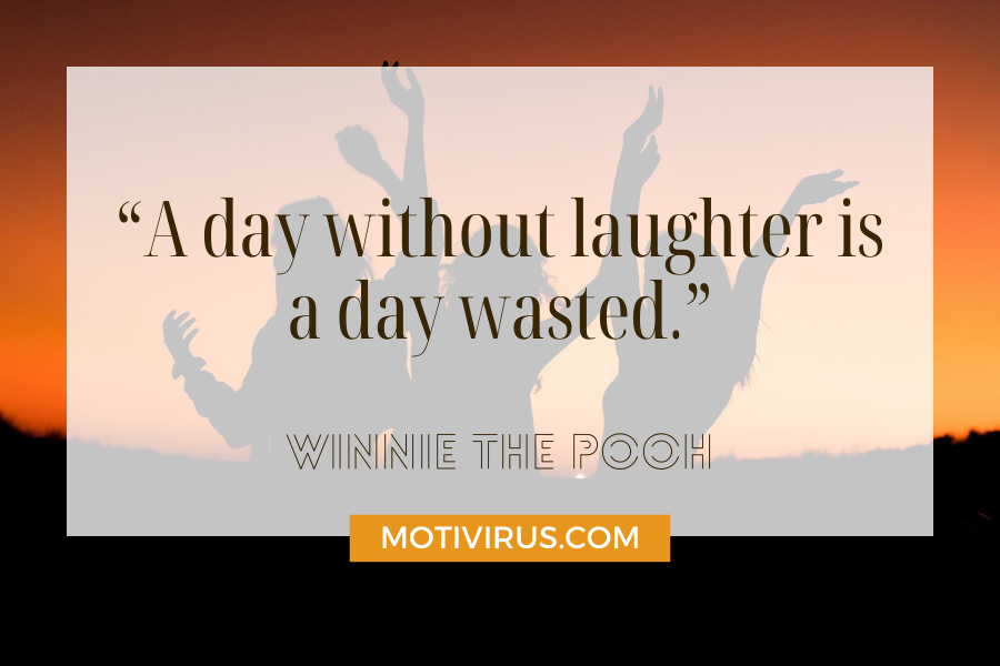 """""""A day without laughter is a day wasted."""" cute inspirational quotes from Winnie The Pooh with silhouette of three women celebrating"""
