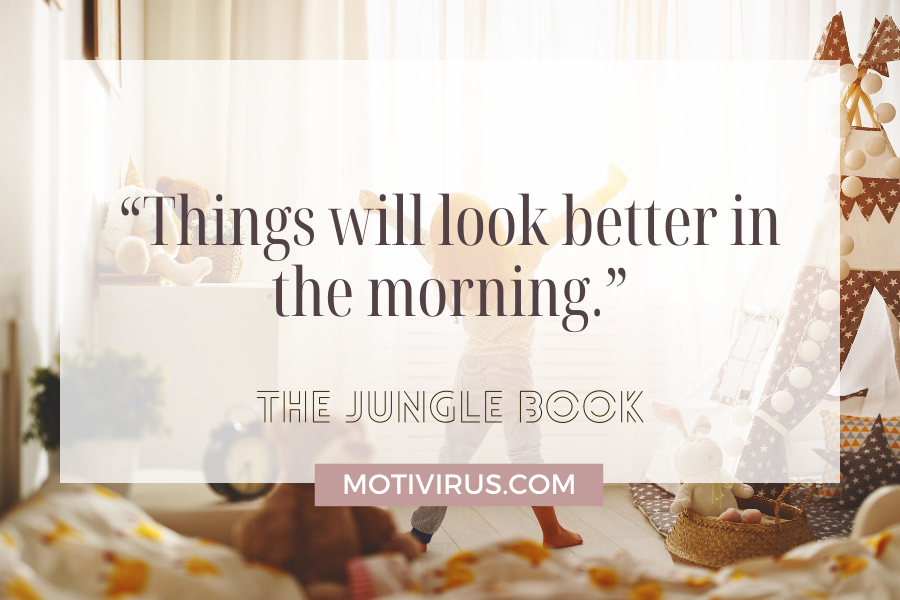 """""""Things will look better in the morning.""""  from The Jungle Book with a little girl facing the morning sun in her room background"""