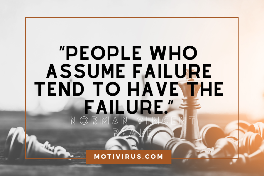 """People who assume failure tend to have the failure."" ― Norman Vincent Peale changing lives quotes with chess pieces in background"