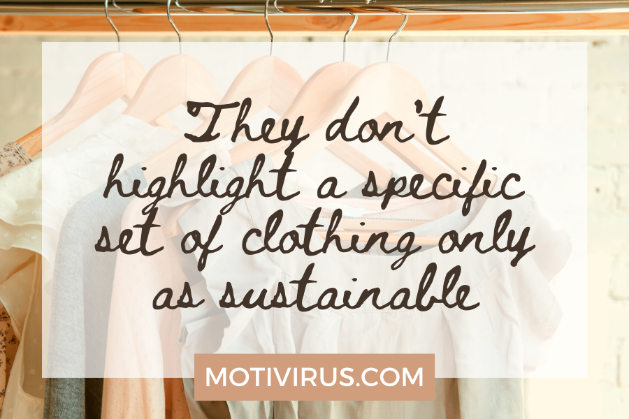 They don't highlight a specific set of clothing only as sustainable
