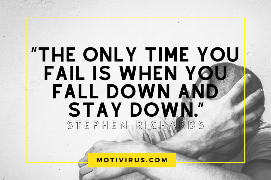 """The only time you fail is when you fall down and stay down."" ― Stephen Richards changing lives quotes with man in background"